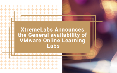 XtremeLabs Announces the General availability of VMware Online Learning Labs