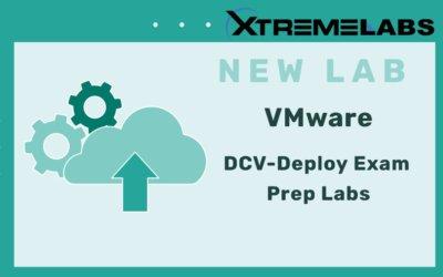 XtremeLabs Announces New VMware DCV-Deploy Exam Prep Labs